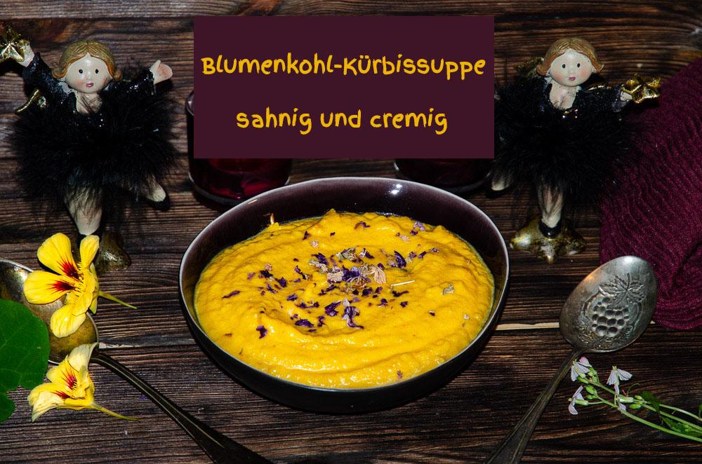 Blumenkohl Kürbissuppe sahnig und cremig